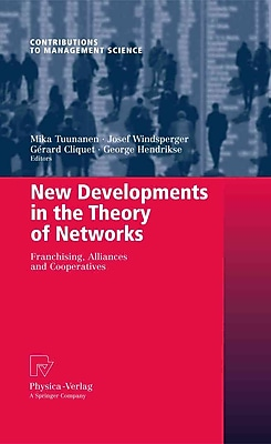 New Developments in the Theory of Networks: Franchising, Alliances and Cooperatives