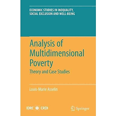 Analysis of Multidimensional Poverty: Theory and Case Studies