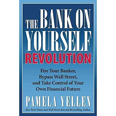 The Bank On Yourself Revolution: