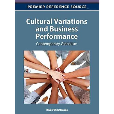 Cultural Variations and Business Performance: Contemporary Globalism