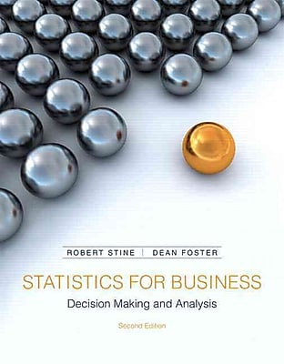 Statistics for Business: Decision Making and Analysis (2nd Edition)