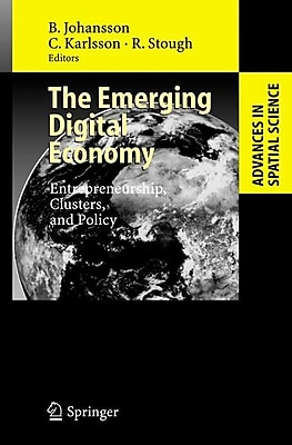 The Emerging Digital Economy: Entrepreneurship, Clusters, and Policy (Advances in Spatial Science)