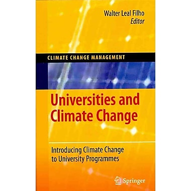 Universities and Climate Change: Introducing Climate Change to University Programmes (Climate Change Management)