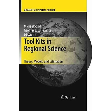 Tool Kits in Regional Science: Theory, Models, and Estimation (Advances in Spatial Science)