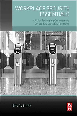 Workplace Security Essentials: A Guide for Helping Organizations Create Safe Work Environments