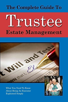 The Complete Guide to Trust and Estate Management