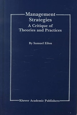 Management Strategies - A Critique of Theories and Practices