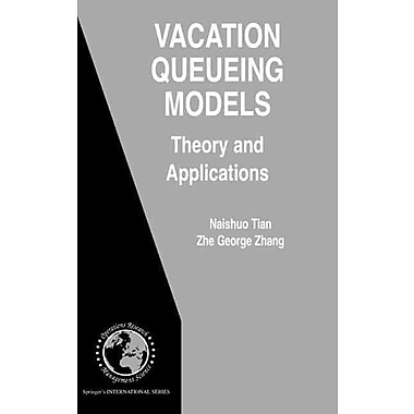 Vacation Queueing Models: Theory and Applications (International Series in Operations Research & Management Science)