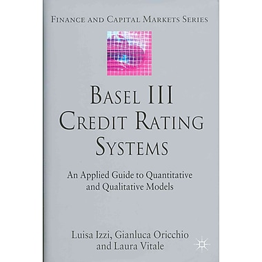 Basel III Credit Rating Systems: An Applied Guide to Quantitative and Qualitative Models