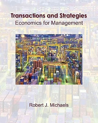 Transactions and Strategies: Economics for Management
