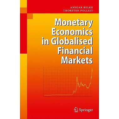 Monetary Economics in Globalised Financial Markets (HC)
