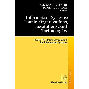 Information Systems: People, Organizations, Institutions, and Technologies