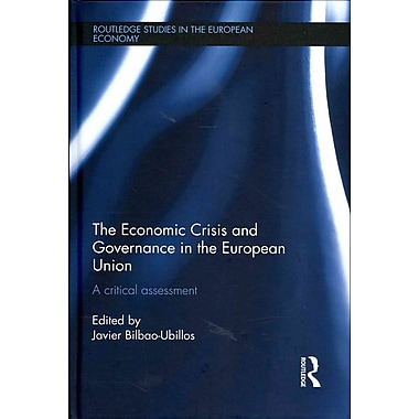 The Economic Crisis and Governance in the European Union: A Critical Assessment