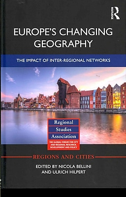 Europe's Changing Geography: The Impact of Inter-regional Networks (Regions and Cities)