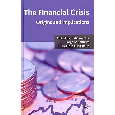 The Financial Crisis: Origins and Implications