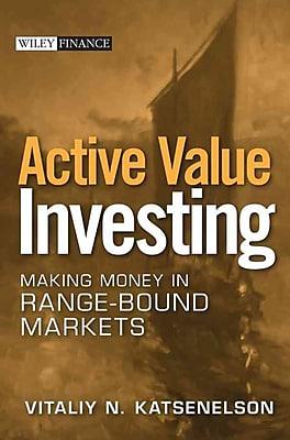 Active Value Investing: Making Money in Range-Bound Markets