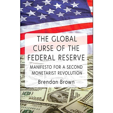 The Global Curse of the Federal Reserve: Manifesto for a Second Monetarist Revolution