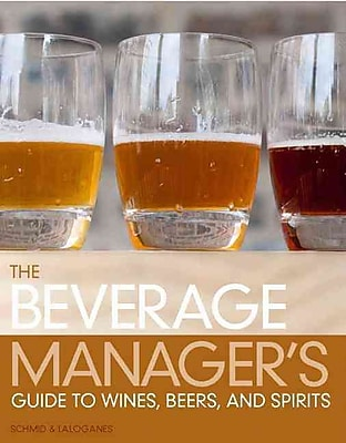 The Beverage Manager's Guide to Wines, Beers and Spirits (3rd Edition)