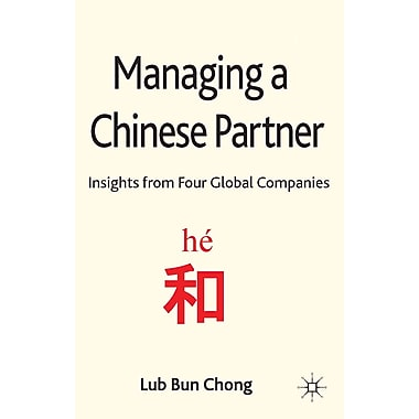 Managing a Chinese Partner: Insights from Four Global Companies