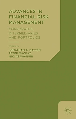 Advances in Financial Risk Management: Corporates, Intermediaries and Portfolios