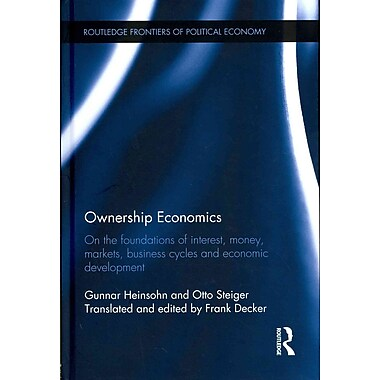 Ownership Economics Gunnar Heinsohn, Otto Steiger Hardcover