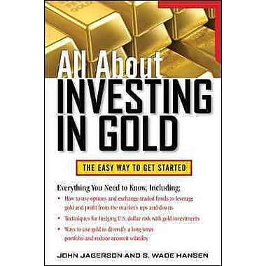 All About Investing in Gold (All About Series)