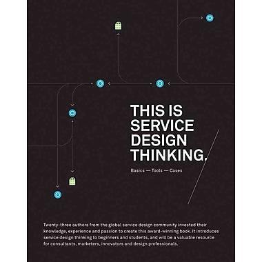 This is Service Design Thinking: Basics, Tools, Cases