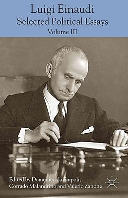 Luigi Einaudi: Selected Political Essays: Volume III