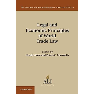 Legal and Economic Principles of World Trade Law (The American Law Institute Reporters Studies on WTO Law)