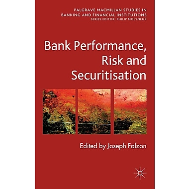 Bank Performance, Risk and Securitisation (Palgrave MacMillan Studies in Banking and Financial Institutions)