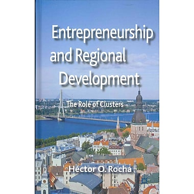 Entrepreneurship and Regional Development: The Role of Clusters