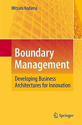 Boundary Management: Developing Business Architectures for Innovation