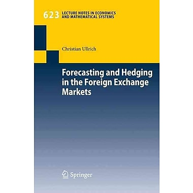 Forecasting and Hedging in the Foreign Exchange Markets