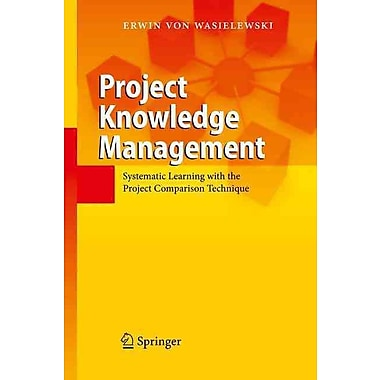 Project Knowledge Management: Systematic Learning with the Project Comparison Technique
