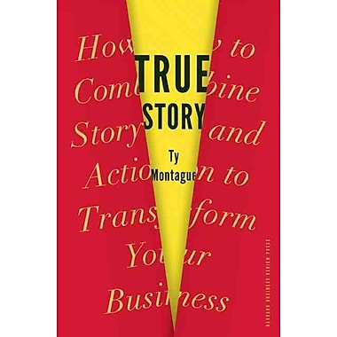 True Story: How to Combine Story and Action to Transform Your Business