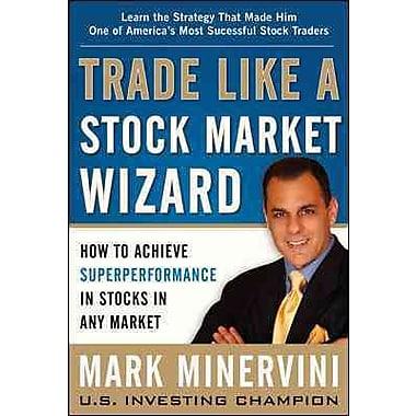 Trade Like A Stock Market Wizard Mark Minervini Hardcover