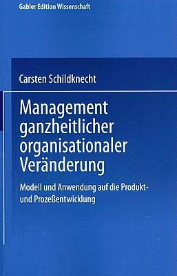 Management ganzheitlicher organisationaler Veranderung