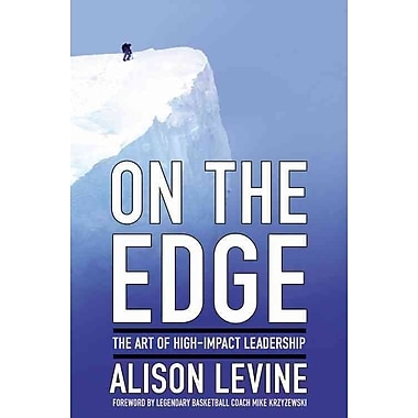 On the Edge: The Art of High-Impact Leadership (Hardcover)