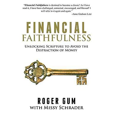 Financial Faithfulness: Unlocking Scripture to Avoid the Distraction of Money