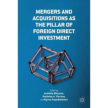 Mergers and Acquisitions as the Pillar of Foreign Direct Investment