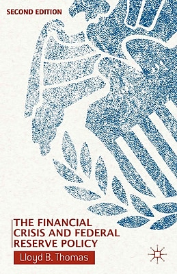 The Financial Crisis and Federal Reserve Policy [Hardcover]