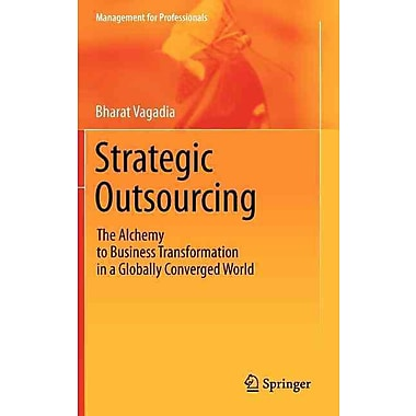 Strategic Outsourcing: The Alchemy to Business Transformation in a Globally Converged World