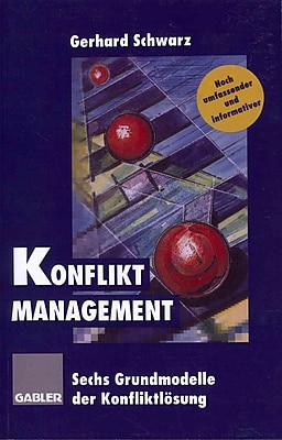 Konflikt-Management: Sechs Grundmodelle der Konfliktlosung (German Edition)