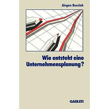 Wie entsteht eine Unternehmensplanung?