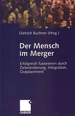 The man in the merger: Successful merge by goal orientation, integration, outplacement