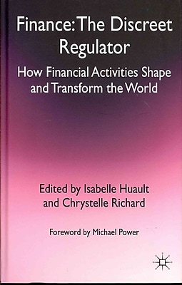 Finance: The Discreet Regulator: How Financial Activities Shape and Transform the World