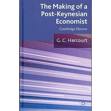 The Making of a Post-Keynesian Economist: Cambridge Harvest
