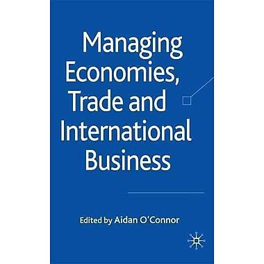 Managing Economies, Trade and International Business