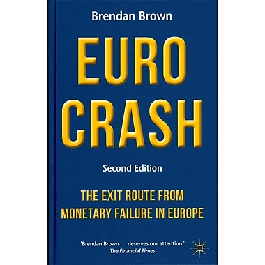 Euro Crash: The Exit Route from Monetary Failure in Europe