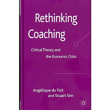 Rethinking Coaching: Critical Theory and the Economic Crisis